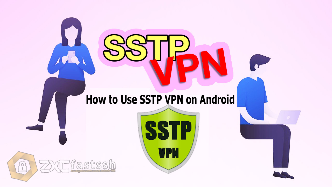 How to Use SSTP VPN on Android