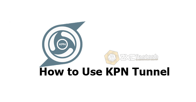 How to Use the KPN Tunnel