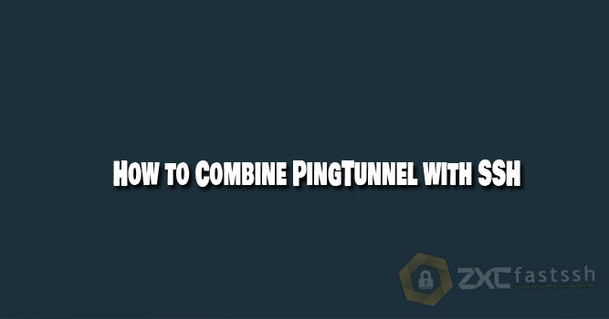 How to Combine PingTunnel with SSH